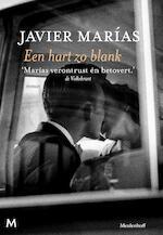 Een hart zo blank - Javier Marías (ISBN 9789402307115)