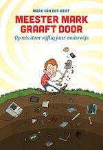 Meester Mark graaft door - Mark van der Werf (ISBN 9789463190077)