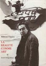 La réalité comme art - Antoni Tàpies, Edmond [trad.] Raillard (ISBN 9782868820051)
