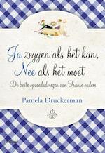 Ja zeggen als het kan, nee als het moet - Pamela Druckerman (ISBN 9789460036576)