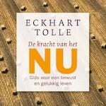 De kracht van het Nu - Eckhart Tolle (ISBN 9789020213645)
