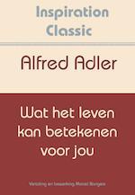 Wat het leven kan betekenen voor jou - Alfred Adler (ISBN 9789077662748)