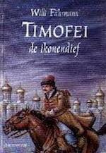 Timofei, de ikonendief - Willi FÄHrmann, Elly Schippers (ISBN 9789062381623)