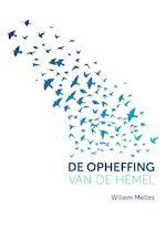 De opheffing van de hemel - Willem Melles (ISBN 9789492066213)