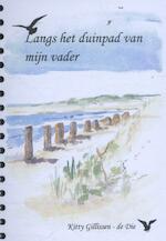Langs het duinpad van mijn vader - Peter Gillissen (ISBN 9789074646970)