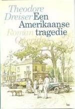 Een Amerikaanse tragedie - Theodore Dreiser (ISBN 9021460254)