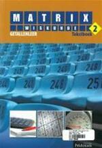 Matrix Wiskunde 2 Getallenleer Tekstboek - Unknown (ISBN 9789028952874)