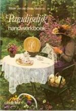 Paradijselijk handwerkboek - Marie van den Berk-mertens (ISBN 9789021313511)