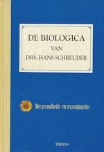 De biologica van drs. Hans Schreuder - Hans Schreuder, Rob Posma, Hennie Franssen-seebregts (ISBN 9789051216233)