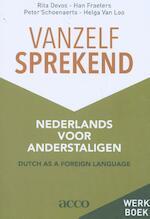 Vanzelfsprekend. Nederlands voor anderstaligen - Rita Devos, Han Fraeters, Peter Schoenaerts, Helga Van Loo (ISBN 9789463446976)