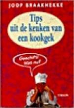 Tips uit de keuken van een kookgek - Joop Braakhekke