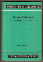 METAPHYSIK. Zweiter Halbband: Buecher VII (Z) - XIV (N). In der Ubersetzung von Hermann Bonitz. Neu bearbeitet mit Einleitung und Kommentar herausgegeben von Horst Seidl - Aristoteles (ISBN 3787304746)
