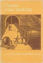 Classic Wine Making - ANTON Massel, Hugh Barty-King (ISBN 090271306x)