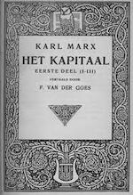 Het kapitaal. Het eerste deel. - Karl Marx, F. van der Goes