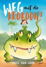 Weg met die krokodil! - Paul Van Loon (ISBN 9789025877057)