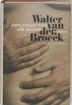 Een vrouw voor elk seizoen - Walter van den Broeck (ISBN 9789085423195)