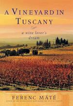 Vineyard in Tuscany - Ferenc Mate (ISBN 9780920256565)