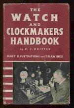 Watch and clockmakers handbook - Frederick James Britten