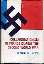 Collaborationism in France during the Second World War - Bertram M. Gordon (ISBN 9780801412639)