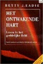 Het ontwakende hart - Betty J. Eadie, Parma van Loon (ISBN 9789022983331)