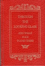 Through the Looking Glass and what Alice found there - Lewis Carroll (ISBN 0517118076)
