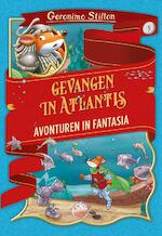 Gevangen in Atlantis - Geronimo Stilton