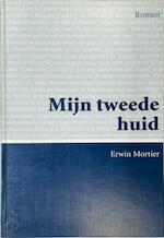 Mijn tweede huid - Erwin Mortier (ISBN 9789055427628)