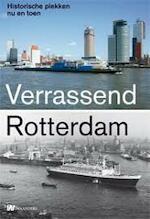 Verrassend Rotterdam nu en toen