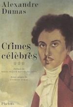 Crimes célèbres - Tome 3 - Alexandre Dumas, Marie-France Bougie-Helleux (ISBN 9782859408541)