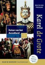 Karel de Grote - Wouter van Friesland (ISBN 9789401901062)