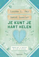 Je kunt je hart helen - Louise Hay, Louise L. Hay, David Kessler (ISBN 9789000338757)