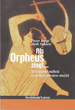 Als Orpheus zingt ... - P. Berge, Mark Delaere (ISBN 9789058265111)