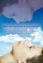 Wat een stervend brein niet kan - Titus Rivas, Anny Dirven, Rudolf Smit (ISBN 9789089545787)