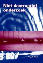Niet-destructief onderzoek - W.J.P. Vink (ISBN 9789040711473)
