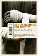 Het waanzinnige van sneeuw - Alex Boogers (ISBN 9789057595059)