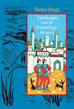 Verhalen van de tweelingbroers - Tonke Dragt (ISBN 9789025859534)