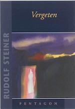 Vergeten - Rudolf Steiner (ISBN 9789072052797)