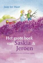 Het grote boek van Saskia en Jeroen - Jaap ter Haar (ISBN 9789021672328)