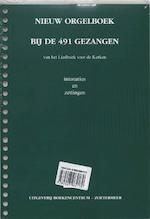 Nieuw Orgelboek bij de 491 Gezangen (ISBN 9789023964179)
