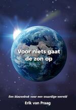 Voor niets gaat de zon op - Erik van Praag (ISBN 9789089544179)