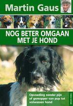 Nog beter omgaan met je hond - Martin Gaus (ISBN 9789052107677)