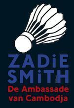 De ambassade van Cambodja - Zadie Smith (ISBN 9789044626865)