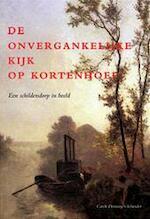 De onvergankelijke kijk op Kortenhoef - Carole Denninger-schreuder (ISBN 9789068682151)