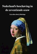Nederland's beschaving in de zeventiende eeuw - Johan Huizinga (ISBN 9789491982323)