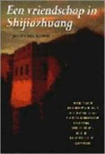 Een vriendschap in Shijiazhuang - Julie Checkoway, Rob Pijpers (ISBN 9789055014118)