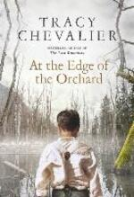 At the Edge of the Orchard - Tracy Chevalier (ISBN 9780008135294)