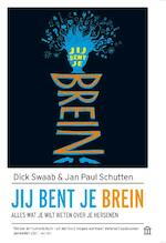 Jij bent je brein - Dick Swaab, Jan Paul Schutten (ISBN 9789046706275)