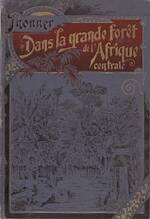 Dans la grand forêt de l'Afrique Central - Franz Thonner