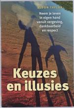 Keuzes en illusies - E. Taylor (ISBN 9789077247778)