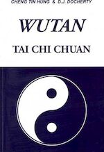 Wutan Tai Chi Chuan - Cheng Tin Hung, D. J. Docherty (ISBN 9781453604229)